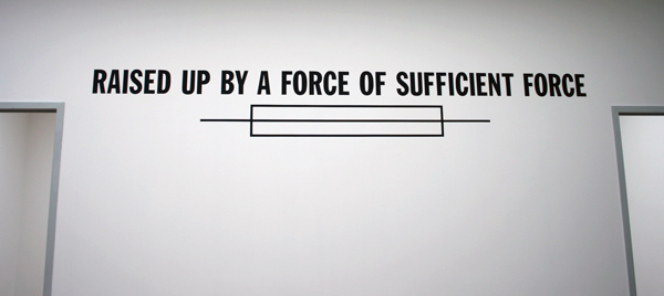 Lawrence Weiner - Raised Up By A Force of Sufficient Force - Acrylverf op muur