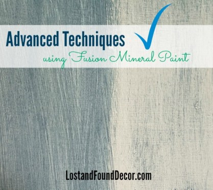 3 Advanced Techniques using Fusion Mineral Paint