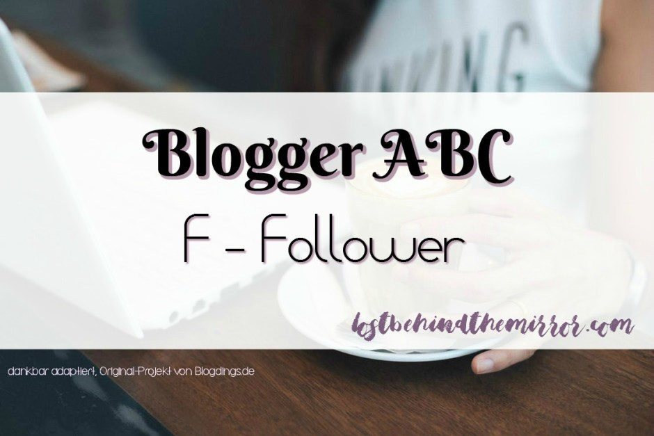 Blogger ABC F Follower Bloggen