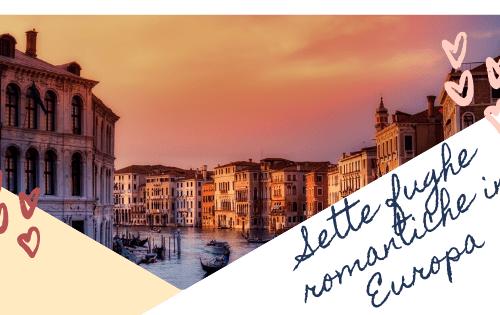 Sette mete romantiche in Europa per San Valentino