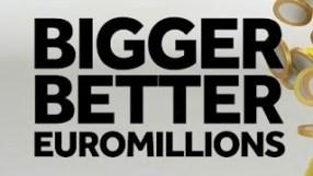 bigger better euromillions