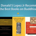 Prof. Donald S Lopez Jr Recommends the Best Books on Buddhism