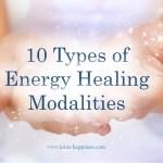 10 Types of Energy Healing Modalities