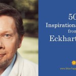 50 Inspirational Quotes from Eckhart Tolle