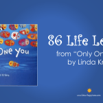 "86 Life Lessons from ""Only One You"" by Linda Kranz"
