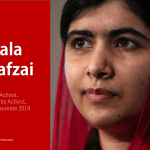Malala Yousafzai – Children's Activist, Women's Rights Activist, Nobel Peace Laureate 2014
