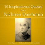 10 Inspirational Quotes from Nichiren Daishonin