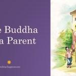 The Buddha as a Parent