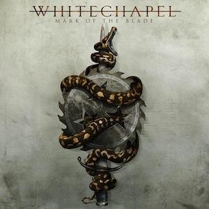 Whitechapel – Mark Of The Blade