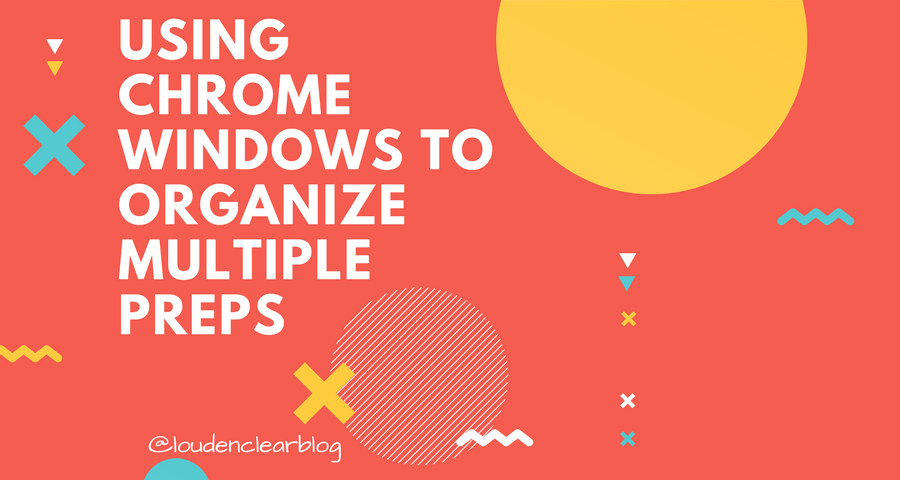 Chrome windows multiple preps