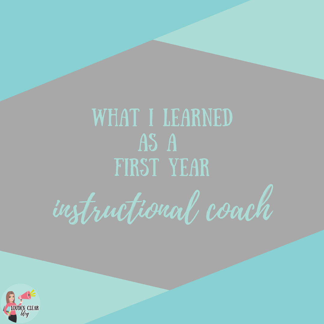 Lessons from my First Year as an Instructional Coach - Louden Clear ...