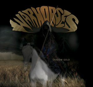 Shadow Gold by Warhorses