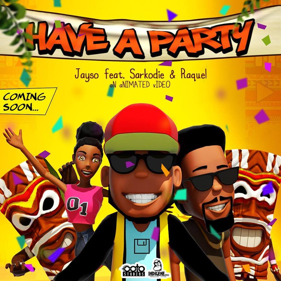 Jayso-Have-A-Party-ft-Sarkodie-Raquel