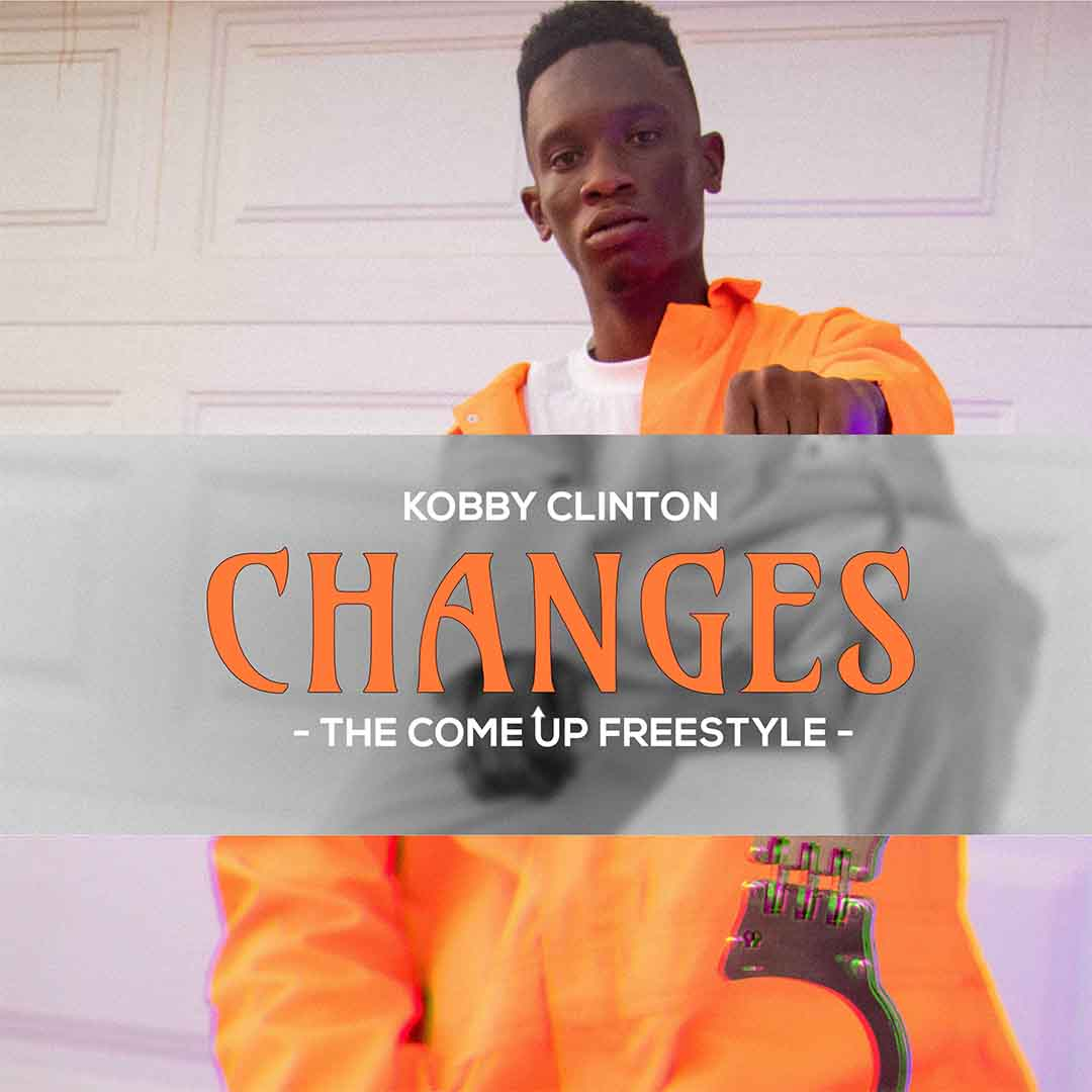 Kobby Clinton - Changes (The Come Up freestyle)