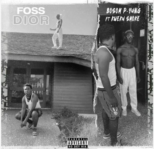 Bosom P-Yung ft Kweku Smoke - Foos Dior (Prod By ATown TSB)