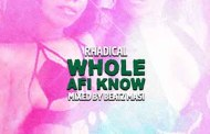 Rhadical - Whole Afi Know (Prod By Beatz Masi)