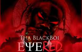 Tha BlackBoi - Eye Red (Prod By Mr Aborga)