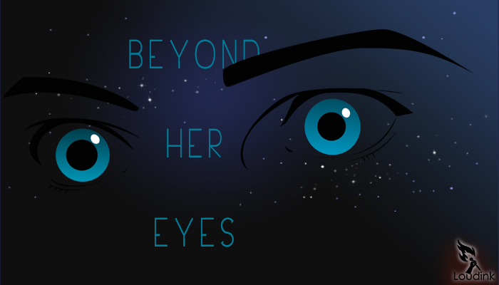 beyond her eyes - Poem @ Loudink