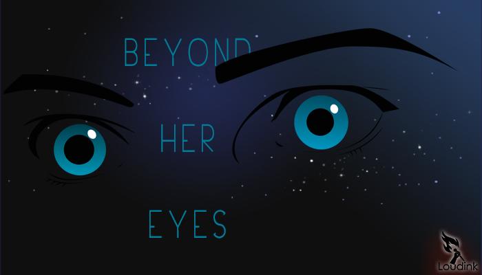 beyond her eyes - Poem @ Loudink