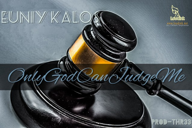 Only God Can Judge Me Official Artwork @ Loudink