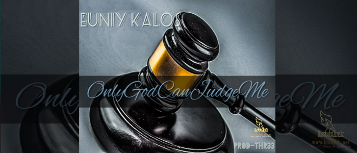Only God Can Judge Me Official cover post @ Loudink