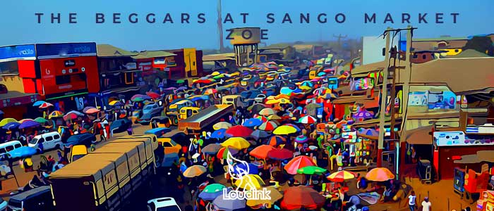 The Beggars at Sango Market by Zoe Loudink Poems