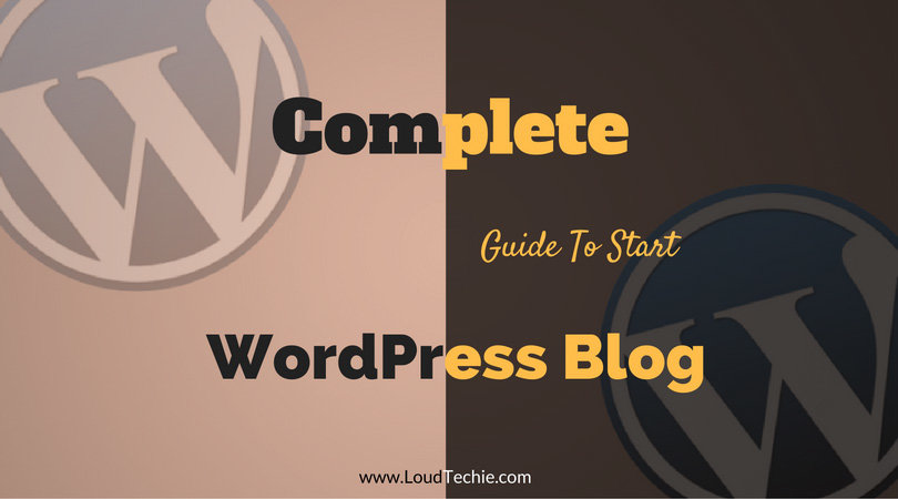 Step by Step Guide To Start A WordPress Blog For Beginners