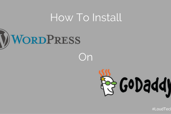 How To Install WordPress on Godaddy Hosting?