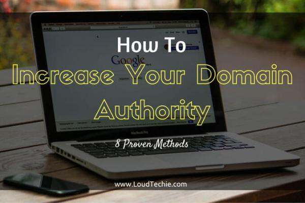 How To Increase Your Domain Authority - 8 Proven Methods