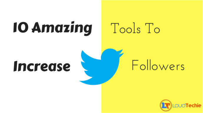 10 Amazing Tools To Increase Twitter Followers Overnight