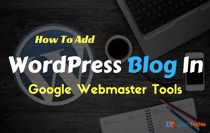 How To Add WordPress Blog In Google Webmaster Tools