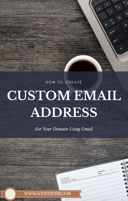 How To Create Custom Email Address For Your Domain Using Gmail