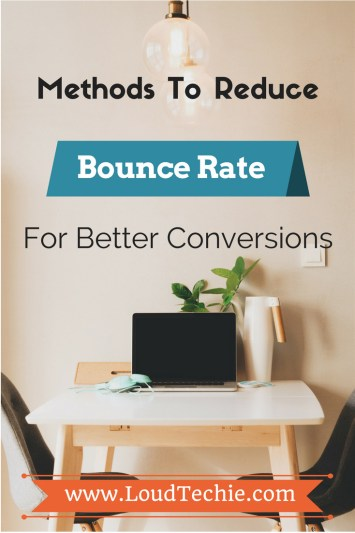 Methods To Reduce Bounce Rate For Better Conversions