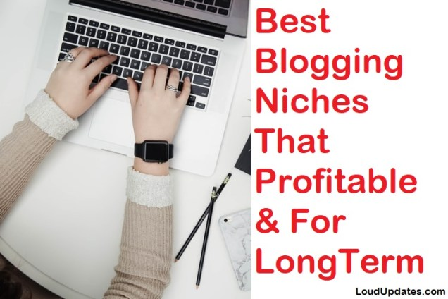 Best Blogging Niches That Profitable & For Long Term