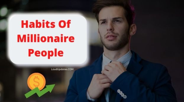 habits of millionaire people
