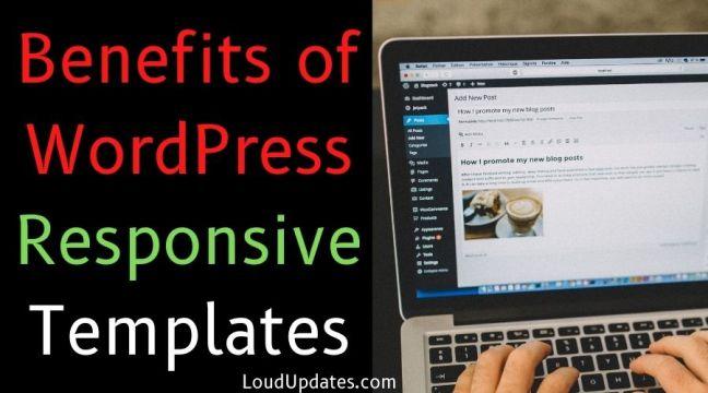 Benefits of WordPress Responsive Templates