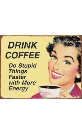 Drink Coffee (humorous vintage sign)