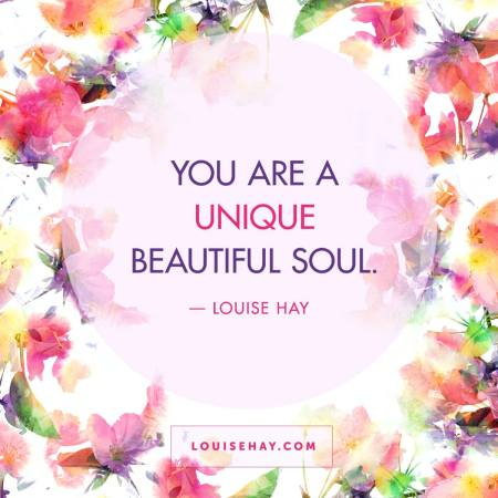 """You are a unique, beautiful soul."" — Louise Hay #affirmations #positive #quotes #self #esteem"