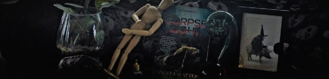 Corpselight by Angela Slatter and other objects