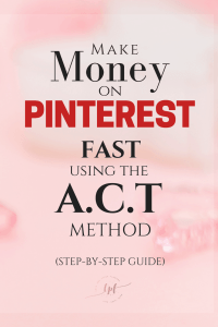How money on Pinterest fast (step-by-step guide)