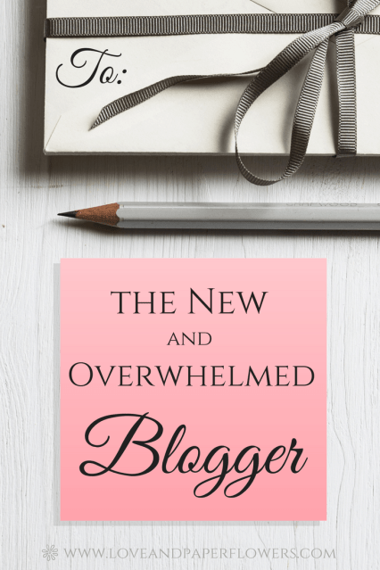 New Blogger Tips- Dear New, Overwhelmed Blogger. Here are a few new blogger tips and words of encouragement to help you get through the rough spots and tackle areas you have recently found challenging. - Love and Paper Flowers