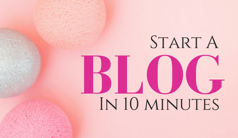How To Start a Blog in 10 Minutes: Step-by-Step Tutorial Using BlueHost