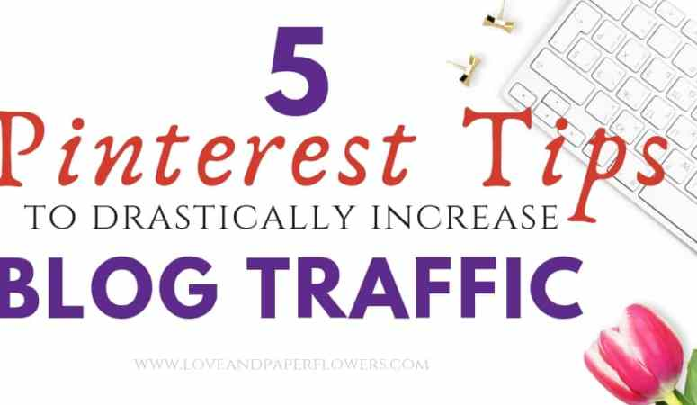 5 Crucial Tips to Drastically Increase Your Blog Traffic using Pinterest