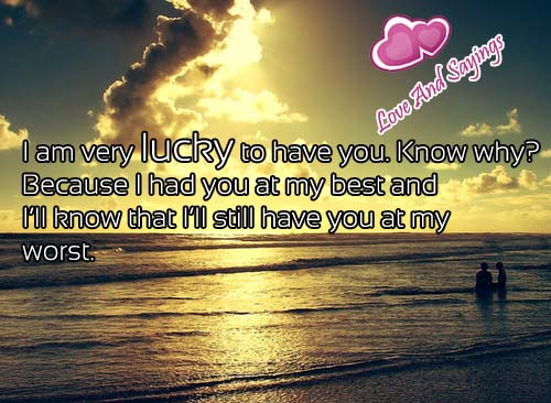 I Am very Lucky To Have You