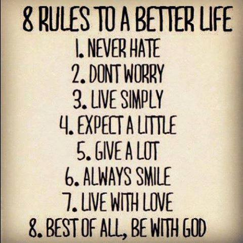 8 Rules TO A Better Life