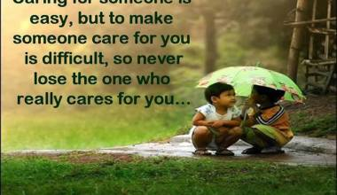Caring For Someone Is Easy But To Make Someone Care For You ...