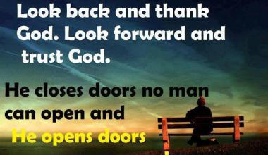 Look back And Thank God Look Forward And Trust God
