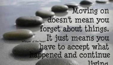 Moving On Doesn't Mean You Forget ...