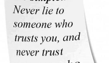 Never Lie To Someone Who Trust You