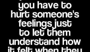 Sometimes You hav To Hurt Somone's Feelings